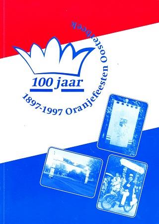 1897 - 1997 Oranjefeesten O...
