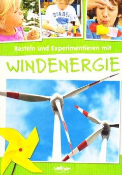 Basteln und Experimentieren mit Windenergie