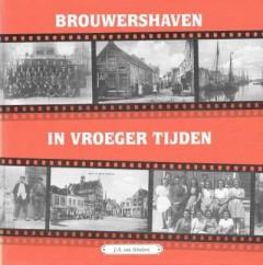 Brouwershaven in vroeger tijden deel 1