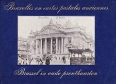 Bruxelles en cartes postales anciennes/Brussel in oude prentkaarten