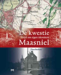 De kwestie Maasniel. Strijd om eigen identiteit