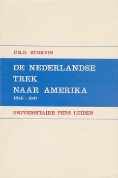 De Nederlandse Trek naar Amerika 1846 - 1847