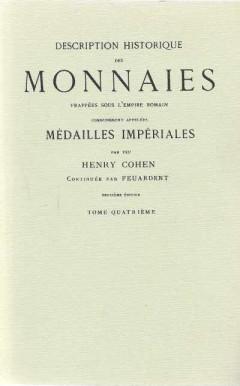 Description Historique Des Monnaies Frappees Sous L'Empire Romain (Tome Quatriéme)