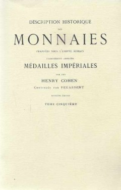Description Historique Des Monnaies Frappees Sous L'Empire Romain (Tome Cinquiéme)