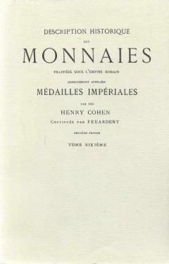 Description Historique Des Monnaies Frappees Sous L'Empire Romain (Tome Sixiéme)