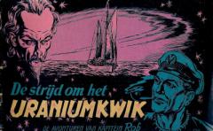 De avonturen van kapitein Rob, De strijd om het Uraniumkwik