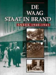 De Waag staat in brand Sneek 1940 - 1945