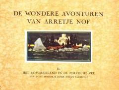 De wondere avonturen van Arretje Nof Deel II. Het Roverseiland in de Perzische Zee