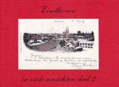 Eindhoven in oude ansichten deel 2