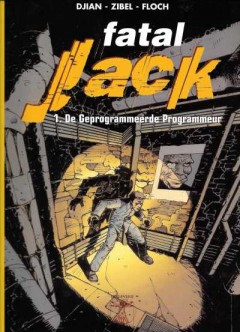 fatal Jack 1. De Geprogrammeerde Programmeur