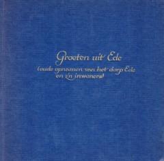 Groeten uit Ede (oude opnamen van het dorp Ede en z'n inwoners)