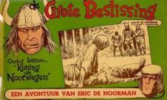Eric de Noorman, De Grote Beslissing