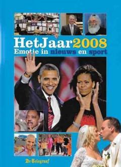 Het Jaar 2008 - Emotie in nieuws en sport