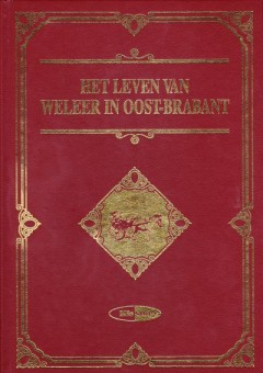 Het leven van weleer in Oost-Brabant