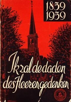 Ik zal de daden des Heeren gedenken 1839 - 1939