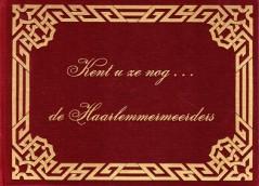 Kent u ze nog... de Haarlemmermeerders