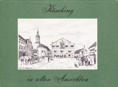 Kösching in alten Ansichten