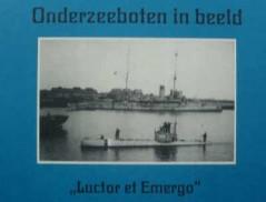 """Onderzeeboten in beeld """"Luctor et Emergo"""""""