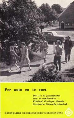 Per auto en te voet deel 2 Friesland, Groningen, Drenthe, Overijssel, en Geldersche Achterhoek