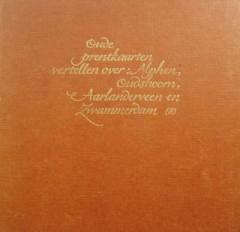 Oude prentkaarten vertellen over Alphen, Oudshoorn, Aarlandervee en Zwammerdam deel 2