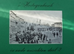 's-Hertogenbosch in oude ansichten deel 2