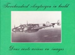 Tweehonderd vliegtuigen in beeld/Deux cents avions en images