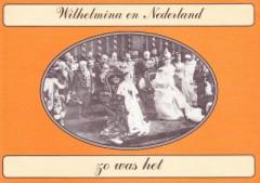 Wilhelmina en Nederland zo was het