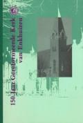 150 Jaar Gereformeerde Kerk van Enkhuizen