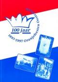 1897 - 1997 Oranjefeesten Oosterbeek
