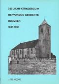 350 Jaar Kerkgebouw Hervormde Gemeente Rouveen 1641-1991