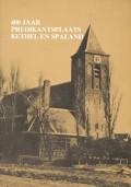 400 Jaar Predikantsplaats Kethel en Spaland