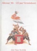 Alkmaar '86: 125 jaar Victoriefeest