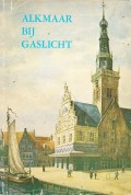 Alkmaar bij gaslicht