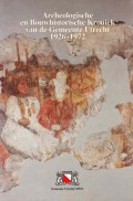 Archeologische en Bouwhistorische Kroniek van de Gemeente Utrecht 1926-1972