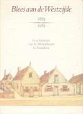 Blees aan de Westzijde 1883-1983
