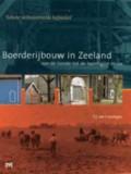 `Schone welbetimmerde hofsteden`. Boerderijbouw in Zeeland van de tiende tot de twintigste eeuw