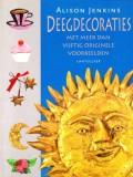 Deegdecoraties met meer dan vijftig originele voorbeelden