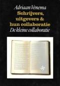 Schrijvers, uitgevers & hun collaboratie Deel 3 A De kleine collaboratie