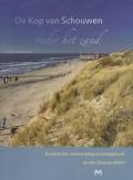 De Kop van Schouwen onder het zand. Duizend jaar duinvorming en duingebruik op een Zeeuws eiland
