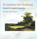 De meester van Wolfheze Frederik Hendrik Hendriks (1808-1865) en zijn leerlingen