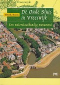 De Oude Sluis in Vreeswijk. Een waterstaatkundig monument