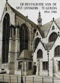 De restauratie van de Sint-Janskerk te Gouda 1964-1980