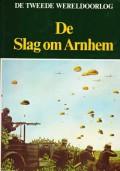 De Tweede Wereldoorlog De slag om Arnhem