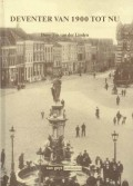Deventer van 1900 tot nu