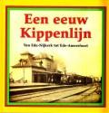 Een eeuw Kippenlijn Van Ede-Nijkerk tot Ede-Amersfoort