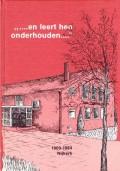 . . .en leert hen onderhouden. . .1909-1984 Nijkerk