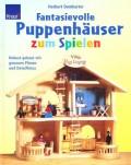 Fantasievolle Puppenhäuser zum Spielen