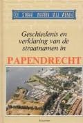 Geschiedenis en verklaring van de straatnamen in Papendrecht