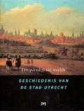 `Een paradijs vol weelde`. Geschiedenis van de stad Utrecht