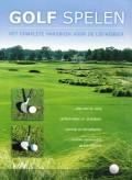 Golf spelen, het complete handboek voor de liefhebber